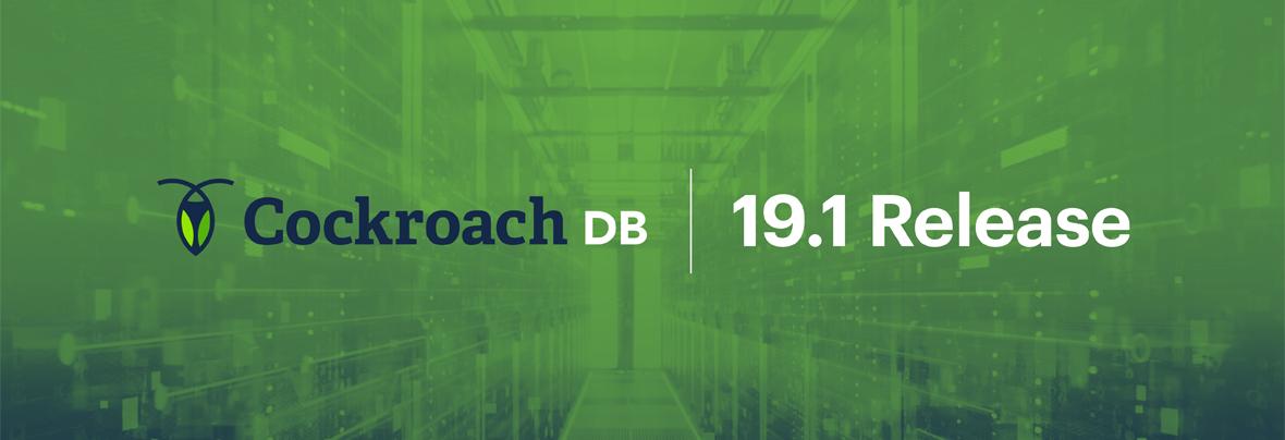 Introducing CockroachDB 19.1