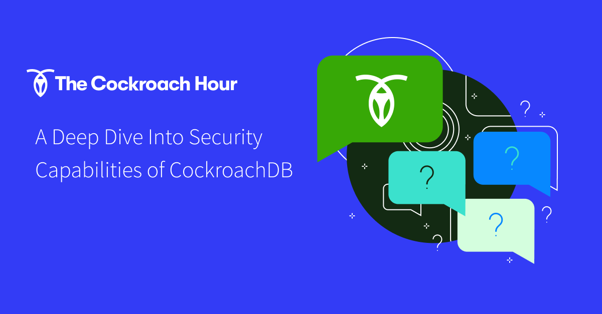 The Cockroach Hour: Database Security in CockroachDB